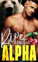 Ripe for the Alpha