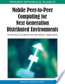 Mobile Peer-to-Peer Computing for Next Generation Distributed Environments: Advancing Conceptual and Algorithmic Applications