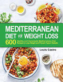 Mediterranean Diet for Weight Loss  600 Healthy and Homemade Mediterranean Diet Recipes to Lose Weight and Prevent Type 2 Diabetic