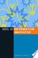 Being an Information Innovator Book