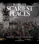 World s Scariest Places