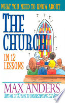 What You Need To Know About The Church In 12 Lessons