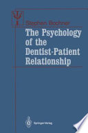 Read Online The Psychology of the Dentist-Patient Relationship For Free