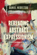 Rereading Abstract Expressionism  Clement Greenberg and the Cold War