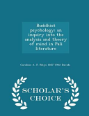 Buddhist Psychology  An Inquiry Into the Analysis and Theory of Mind in Pali Literature   Scholar s Choice Edition