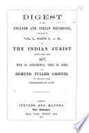 Digest Of English And Indian Decisions In Vol 1 7 Of The Indian Jurist 1877 83