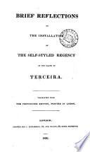 Brief reflections on the installation of the self styled regency of the island of Terceira  tr   by W  Walton   from the Port  edition