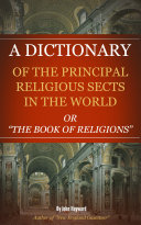 A Dictionary of the Principle Religious Sects in the World Pdf/ePub eBook