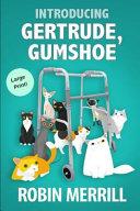 Introducing Gertrude  Gumshoe  Large Print Edition