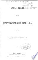 Annual Report of the Quartermaster-general to the Secretary of War ...