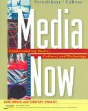Media Now  Understanding Media  Culture  and Technology  2008 Update