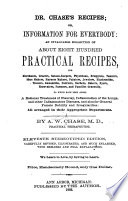 Dr  Chase s Recipes   Or  Information for Everybody  an Invaluable Collection of about Eight Hundred Practical Recipes