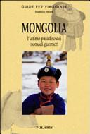 Copertina Libro Mongolia. L'ultimo paradiso dei nomadi guerrieri