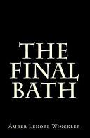 The Final Bath