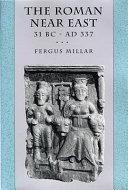 The Roman Near East, 31 B.C.-A.D. 337