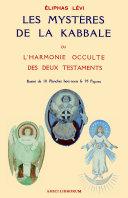 Les Myst�res de la Kabbale ou L'Harmonie occulte des deux Testaments