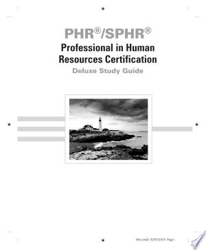 Download PHR / SPHR Professional in Human Resources Certification Deluxe Study Guide Free Books - Dlebooks.net