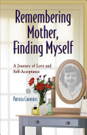 Remembering Mother  Finding Myself