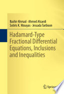 Hadamard Type Fractional Differential Equations  Inclusions and Inequalities