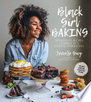 """Black Girl Baking: Wholesome Recipes Inspired by a Soulful Upbringing"" by Jerrelle Guy"