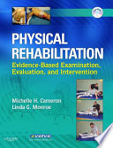 """Physical Rehabilitation E-Book: Evidence-Based Examination, Evaluation, and Intervention"" by Michelle H. Cameron, Linda Monroe"