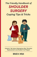 The Friendly Handbook of Shoulder Surgery Coping Tips and Tricks