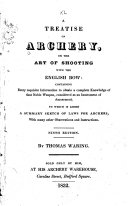A Treatise on Archery  Or  The Art of Shooting with the English Bow