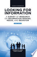 """Looking for Information: A Survey of Research on Information Seeking, Needs, and Behavior"" by Donald O. Case, Lisa M. Given, Jens-Erik Mai"