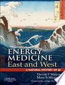 """E-Book Energy Medicine East and West: a natural history of qi"" by David F. Mayor, Marc S. Micozzi"