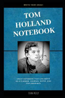 Tom Holland Notebook