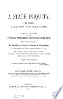 A state iniquity: its rise; extension and overthrow. A concise history of the system of state-regulated and licensed vice