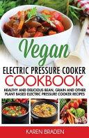 Vegan Electric Pressure Cooker Book