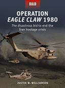 Operation Eagle Claw 1980 [Pdf/ePub] eBook
