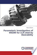 Parameteric Investigation of Wedm for Lca Steel by Desirability
