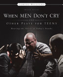 When Men Don t Cry and Other Plays for Teens