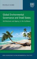 Global Environmental Governance and Small States