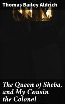 The Queen of Sheba, and My Cousin the Colonel [Pdf/ePub] eBook