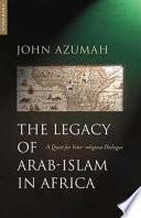 The Legacy of Arab Islam in Africa Book