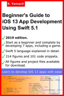 Read Online Beginner's Guide to IOS 13 App Development Using Swift 5. 1 For Free