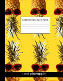Cool Pineapple Composition Notebook