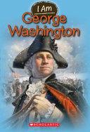 I Am  5  George Washington