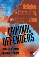 Religion The Community And The Rehabilitation Of Criminal Offenders