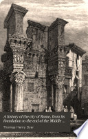 A history of the city of Rome  from its foundation to the end of the Middle ages
