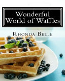 Wonderful World of Waffles