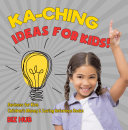 Ka-Ching Ideas for Kids! | Business for Kids | Children's Money & Saving Reference Books