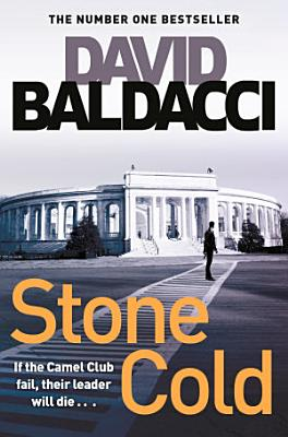 Book cover of 'Stone Cold: The Camel Club Book 3' by David Baldacci