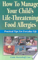 How to Manage Your Child s Life threatening Food Allergies