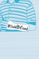 #YouWillBeFound