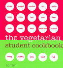 The Vegetarian Student Cookbook