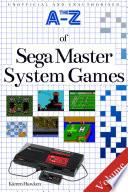 The A-Z of Sega Master System Games: Volume 2